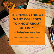 the everything i want colleges to know about me list a  the everything i want colleges to know about me list a brainstorm exercise