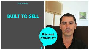 Built To Sell Mon Resume En Francais Youtube