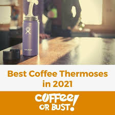 This article will guide you in getting the best thermos for keeping coffee hot in the market. Best Coffee Thermoses In 2021 Reviews Coffee Or Bust