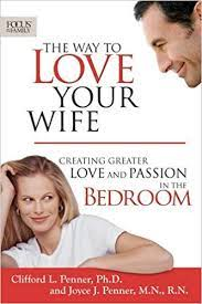 By CLIFFORD & JOYCE PENNER - THE WAY TO LOVE YOUR WIFE PB (Focus on the  Family Books): CLIFFORD & JOYCE PENNER: Amazon.com: Books