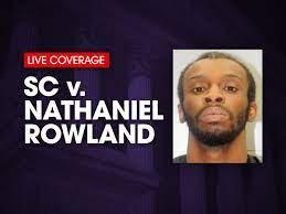 SC v. Nathaniel Rowland. Rowland is ...