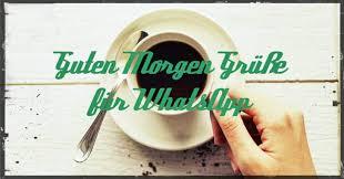 Bildergalerie Guten Morgen Sprüche Für Whatsapp Co Freewarede