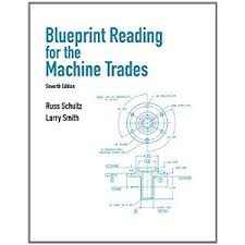 Blueprint Reading For The Machine Trades Russ Schulz Larry