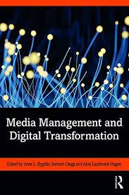 Amazon.com: Media Management and Digital Transformation eBook: Bygdås, Arne  L., Clegg, Stewart, Hagen, Aina Landsverk: Kindle Store