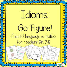 Go Figure! Fun with Idioms - Activity Tailor