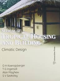 Manual Of Tropical Housing And Building Climatic Design Manual Of Tropical Housing And Building Climate Design