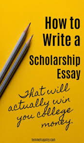 College Scholarship Essay How To Write A Successful Scholarship Essay Izz Pinterest