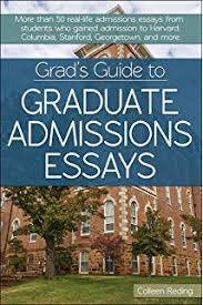 amazon com graduate admissions essays fourth edition write your  grad s guide to graduate admissions essays examples from real students who got into top schools