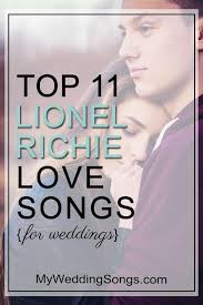 Turn back the clock and turn down the lights. Top 11 Lionel Richie Love Songs My Wedding Songs