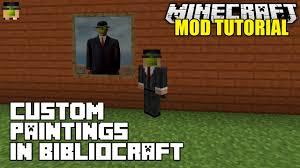 minecraft bibliocraft custom paintings modded tutorial 1 7 10 mods you
