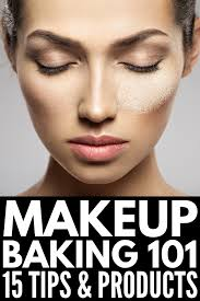 makeup baking for beginners what is makeup baking anyway whether you re new