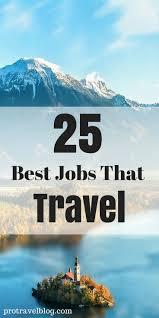 Best 25 Travel Photography Jobs Ideas On Pinterest Adventure