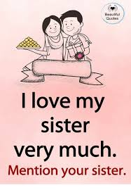 Beautiful Quotes For My Sister Best of Beautiful Quotes I Love My Sister Very Much Mention Your Sister