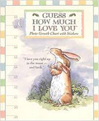 Guess How Much I Love You Photo Growth Chart Sam Mcbratney