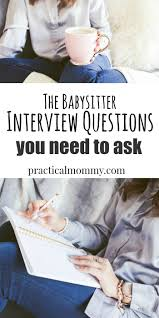 The Most Important Babysitter Interview Questions You Need