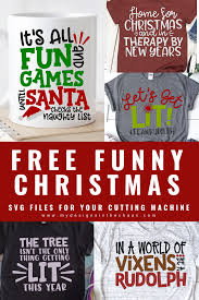 An index of tips, tricks, tutorials and free svgs. Free Funny Christmas Svg Designs My Designs In The Chaos Christmas Svg Design Christmas Svg Christmas Humor
