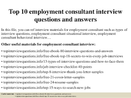 Questions About Employment Top 10 Employment Consultant Interview Questions And Answers