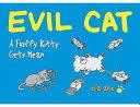 <b>Evil Cat</b>: A Fluffy Kitty Gets Mean - Elia Anie - Google Books