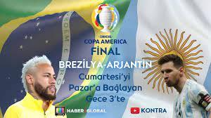Brezilya Arjantin maçı saat kaçta hangi kanalda?   Copa America final maçı  Haber Global'de