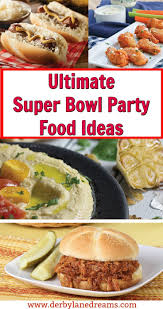 The Ultimate Super Bowl Party Food Ideas includes Easy and Delicious Ideas  for a crowd!