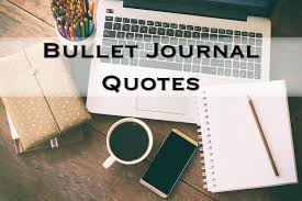 Journal Quotes Fascinating Bullet Journal Quotes 48 Quotes To Motivate To Write In A Journal