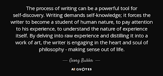 Self Discovery Quotes Amazing Georg Buhler Quote The Process Of Writing Can Be A Powerful Tool For