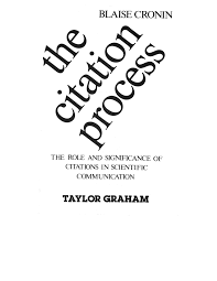 Cronin Blaise The Citation Process The Role And Significance Of