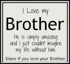 Quotes About Loving Your Brother Im so proud of my brother david He is quite the young man I love 60
