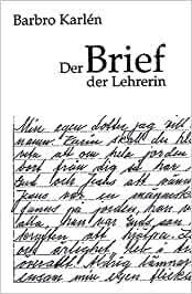 Ein brief für die lehrerin / wunderbar 15 erzieherin. Der Brief Der Lehrerin Amazon De Karlen Barbro Meierhans K Bucher