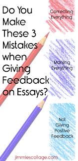 you make these mistakes when giving feedback on essays  do you make these 3 mistakes when giving feedback on essays