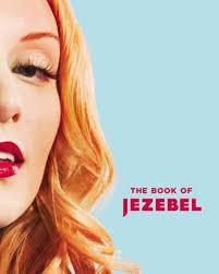 The Book Of Jezebel Gives You All The Info You Need From A Z.