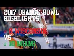 6 Wisconsin Vs 10 Miami 2017 Orange Bowl Highlights Hd