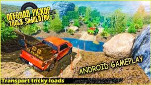 Off Road Pickup Truck Simulator Android Gameplay (Mobile Gameplay HD ...