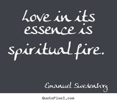 Spiritual Quotes About Love Quotes about love Love in its essence is spiritual fire 96
