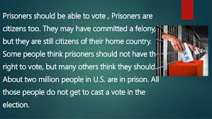 should prisoners be allowed to cast vote  4