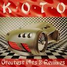 Greatest Hits & Remixes album by Koto