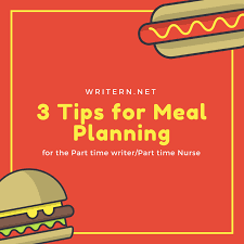 blog writern 3 tips for meal planning for the part time writer part time nurse
