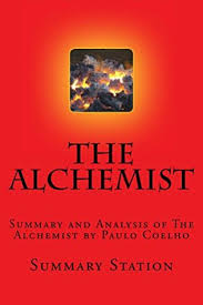 the alchemist summary and analysis of the alchemist by paulo  the alchemist summary and analysis of the alchemist by paulo coelho