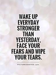 Stronger Quotes Cool Stronger Quotes Fascinating Wake Up Everyday Stronger Than Yesterday