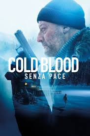 Cold Blood - Senza pace - Film 2019 - Everyeye Cinema
