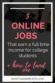 best online jobs for students ideas  online jobs for college students you can work from home no matter what your circumstances are if you know where to look and you do because you stumbled