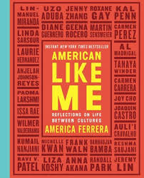American Like Me Book By America Ferrera Official