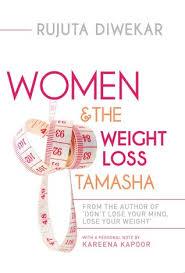 Rujuta Diwekar Food Chart Women The Weight Loss Tamasha By Rujuta Diwekar