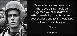 Bill Ayers Quote Being An Activist And An Artist Those Two Things Stunning Activism Quotes