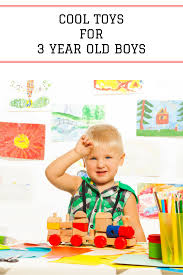 cool toys for 3 year old boys 2019