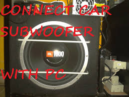 connect car subwoofer in home your computer using a psu connect car subwoofer in home your computer using a psu smps