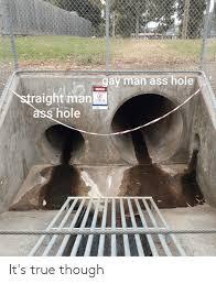 Gay Man Ass Hole язрИАа Straight Man 2 àss Hole MIZAB DMIORATR 000A  0зTUгояя гязггА123ят It's True Though   Reddit Meme on ME.ME