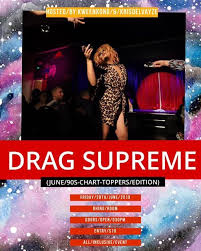Drag Supreme June 90s Chart Toppers Edition At Rhino Room