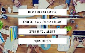 how you can start a career in a different field out how you can start a career in a different field out experience tips that got me job offers