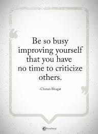 Improvement Quotes 22 Wonderful Be So Busy Improving Yourself That You Have No Time To Criticize